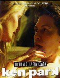 Ken Park   Larry Clark ve Edward Lachman'ın yönettiği Ken Park, yeniyetmelerin dünyasına farklı bir bakış getiren bir yapım. Gençlerin birbiriyle ve aileleriyle olan ilişkilerini doğrudan anlattığı için film gösterildiği dönemde şok yaratmıştı.