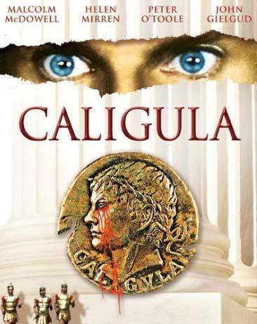 Caligula   İtalyan yönetmen Tinto Brass'ın 1979 yılında çektiği film, Antik Roma'ya pornografik bir bakış açısıyla yaklaşıyor. Senaryosunu Gore Vidal'ın yazdığı filmde Malcolm McDowell, John Gielgud, Peter O'Toole ve Helen Mirren gibi ustalar yer alıyordu.