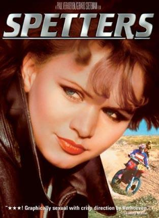 Spetters  Daha sonra Hollywood'a göç eden Hollandalı yönetmen Paul Verhoeven bu filmde anavatanındaki gençlerin yetişkinliğe geçişini anlatıyordu.