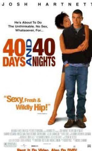 40 Days and 40 Nights (Elim Belim Bağlı) Matt Sullivan ve Shannyn Sossamon'dan 40 gün boyunca seks orucuna başlayan bir gencin öyküsü. Pek de bekleneni veremedi.