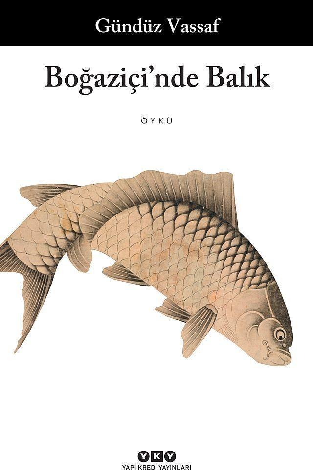 """""""Boğaziçi'nde Balık"""", Gündüz Vassaf  Gündüz Vassaf'ın yeni öykü kitabı """"Boğaziçi'nde Balık"""" kitapçılarda. Vassaf yapıtta, Boğaziçi'nin balıkları aracılığıyla, tarihten, mitolojiden, günlük hayattan beslenen hikâyeler anlatıyor."""