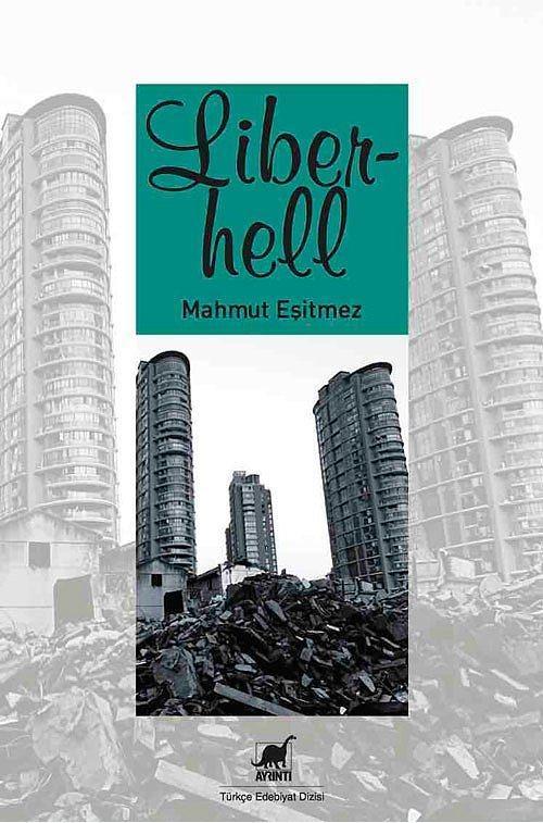 """""""Liberhell"""", Mahmut Eşitmez  Yazar Mahmut Eşitmez, Türk edebiyatında örneklerine sık rastlanmayan distopik bir yapıta imza atmış. Eşitmez, bu ilk romanı """"Liberhell""""de, baskı ve despotluğun farklı biçimlerde ortaya çıktığı bir devirde, yönünü bulmaya çalışan insanların bir kentin içine sıkışmış hikâyesini anlatıyor ve ismiyle müsemma biçimde """"Liberhell"""" insanlara cehennem misali bir özgürlük imgesi gösteriyor."""