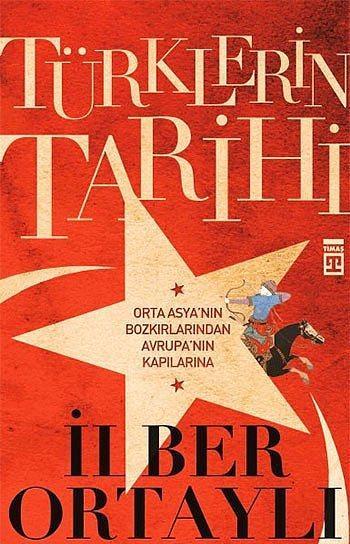 """""""Türklerin Tarihi"""", İlber Ortaylı  İlber Hoca, Orta Asya'dan, Avrupa'ya Türklerini tarihini anlatıyor. Tarih okumayı, kurgu okumaya tercih edenler için birebir."""