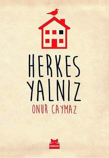 """""""Herkes Yalnız"""", Onur Caymaz  Türk edebiyatının genç isimlerinden Onur Caymaz'ın son kitabı """"Herkes Yalnız"""" raflardaki yerini aldı. Yazar kitabında Türkiye gerçeklerine ışık tutan öyküler anlatıyor..."""