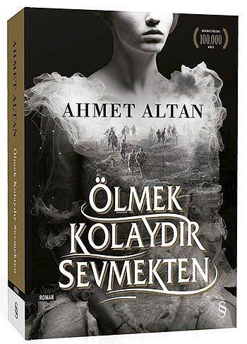 """""""Ölmek Kolaydır Sevmekten"""", Ahmet Altan  """"Ölmek Kolaydır Sevmekten"""", çok satan romanların yazarı, gazeteci ve romancı Ahmet Altan'ın son kitabı. Altan, 1912-1913 yıllarında Osmanlı İmparatorluğu'nda yaşanan olayları bir ailenin fertlerinin hatırladıklarına dayanarak anlatıyor. Tabii bunlar aşk, kadın-erkek ilişkileri, özlem, kıskançlık gibi konu ve duygularla işleniyor romanda."""