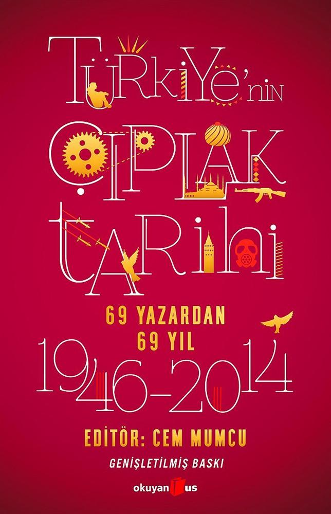 """""""Türkiye'nin Çıplak Tarihi"""", Editör: Cem Mumcu  Cem Mumcu'nun editörlüğünde hazırlanan kitap, Türkiye'nin bu seneye kadarki son 69 yılını, 69 farklı yazarla anlatıyor. İlginç ve okunası bir çalışma..."""