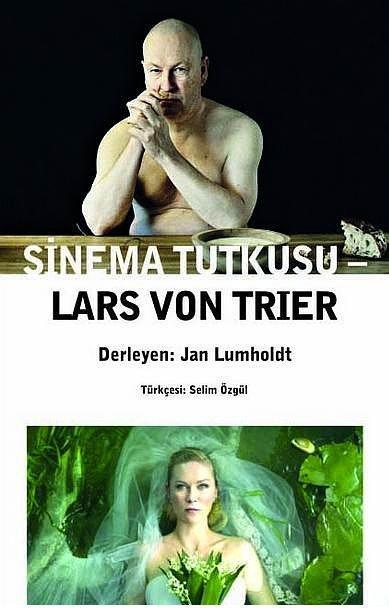 """""""Sinema Tutkusu"""", Lars Von Trier   Yayıncı: Agora Kitaplığı Tür: Sinema  Kitap, sıradışı ünlü yönetmen Lars von Trier'in bu söyleşileri, arkadaşlarıyla birlikte sinema okulundaki çalışmaları, filmleri ve film anlayışı üzerine en merak edilen noktaları ortaya koyup, yönetmenin """"sarsıcı"""" ve """"rahatsız edici"""" sinema anlayışını sergiliyor."""