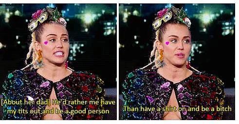 Soyunması hakkında eleştiriler umurunda değil  Sanki tek Miley soyunuyormuş gibi tüm hakaretlerin ona edilmesini umursamıyor. Oysa ki medyada soyunan fakat sizin Queen demekten başka bir şey demediğiniz Rihanna, Gaga, Madonna gibi isimlerin cüretkar pozları çok daha fazla. Miley göğüslerini açması hakkında bakın ne diyor: ''Babam, beni tişört giyip bir sürtük olmaktansa, göğüslerimi açıp iyi bir insan olmamı tercih ediyor.''