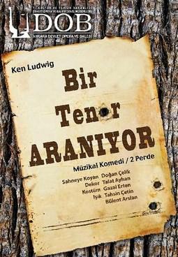 """Trabzon'da sahneleyecek """"Bir Tenor Aranıyor"""" adlı operanın afişini gören 14 kişi iş başvurusunda bulunalı 3 yıl oldu."""