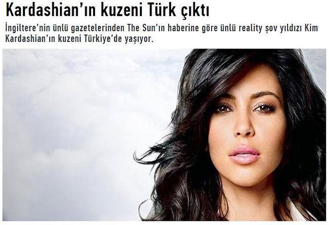 """Kuzen Kardashian Türk çıktı  Dünya gündemini belirleyen Kardashian ailesinin kökeni Türkiye'ye dayanıyor. Hatta kuzeni halen burada yaşıyormuş. Basın tabii ki bunu da """"Türk Çıktı"""" başlığı ile yayınladı."""