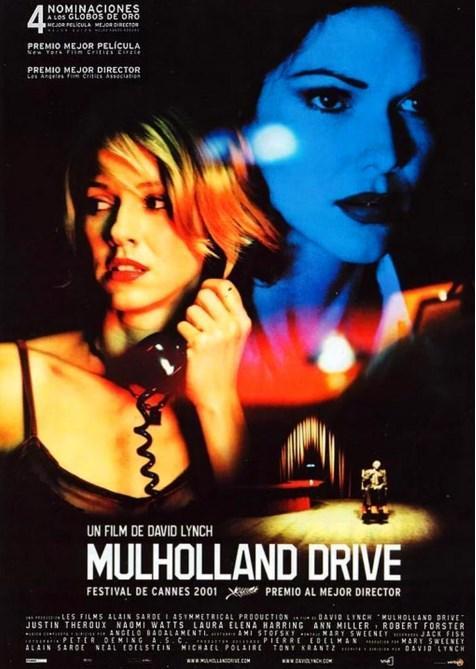 Mulholland Dr. / Mulholland Çıkmazı (2001)  Betty Elms, en büyük hayali Hollywood'da ünlü bir aktrist olmak olan bir kadındır. Bunun için Hollywood'a doğru bir yolculuğa çıkmıştır. Burada kendi hayatında mükemmel bir noktaya ulaşmış olan bir kadınla tanışır ve onun başarılarına hayran kalır. O kadın da Betty'den hoşlanmaya başlar ve aralarında gizemli ve oldukça erotik bir ilişki başlar. Mulholland kavşağında bir trafik kazası gerçekleşir. Bilinç ve bilinçaltı birbirlerine karışırlar. Bütün bu hayatlar, birbirlerine gireceklerdir.