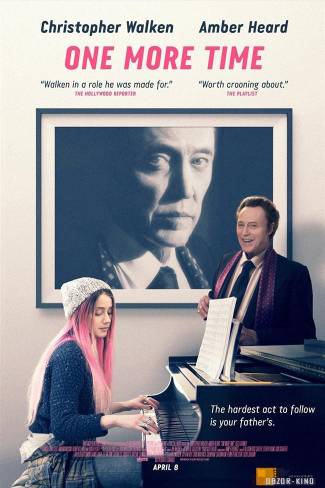 One More Time  2016 yapımı One More Time (When I Live My Life Over Again). Filmde Christopher Walken ve Amber Heard başrolde oynuyor.