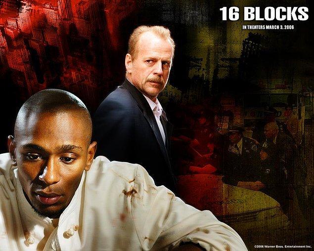 16 Blok (2006)  Oldukça bunalmış görüntüsüyle hayattan bezdiğini ve yaptığı işten sıkıldığını fazlaca belli eden Jack Mosley'e yine kimsenin istemediği bir iş kalmıştır. Koruma altındaki çenesi düşük bir tanığı, polis karakolundan sadece 16 blok ileride olan mahkeme salonuna götürmek. Genç adamın gevezeliği tek başına çekilemezken işin içine tanığın mahkemeye çıkmamasını sağlayacak olan mafya üyeleri de girince 16 blokluk yol tam bir cehenneme döner.