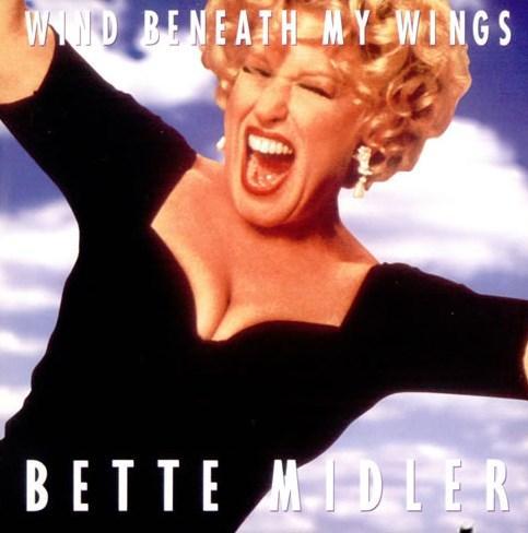 Bette Midler– The Wind Beneath My Wings
