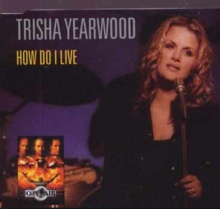 Trisha Yearwood- How Do I Live