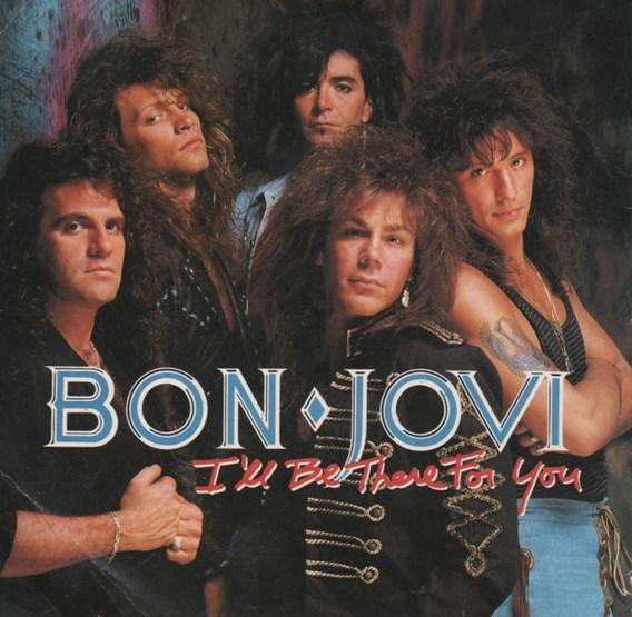Bon Jovi– I'll Be There for You