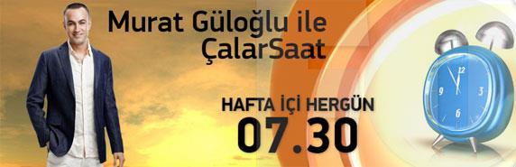 Murat Güloğlu İle Hafta sonu Çalar Saat