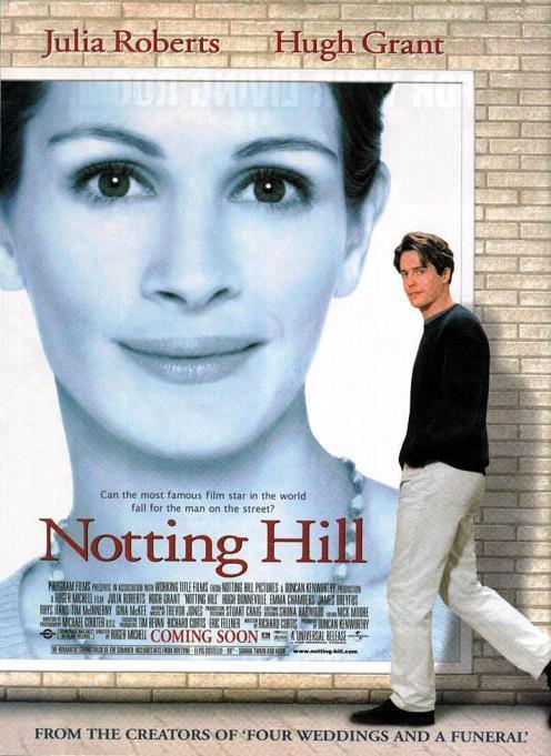 Notting Hill (Aşk Engel Tanımaz) (1999):  Anna Scott, dünyanın en tanınmış film yıldızıdır. Bütün magazin dergilerine kapak olmuştur ve ne yapsa anında bütün dünya bundan haberdar olmaktadır. William Thacker ise bir kitabevi sahibidir. İşi durgundur. Cehennemden çıkmış bir ev arkadaşı vardır. Ve boşandığından beri, bir aşk hayatı yoktur. Her ikisi için de 'bir şey' ya da 'biri' eksik gibidir. Notting Hill'de bir yerde karşılaştıklarında Anna ve William'ın aklından geçen son şey aşktır.